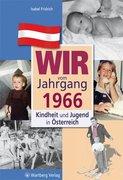 Kindheit und Jugend in Österreich. Wir vom Jahrgang 1966