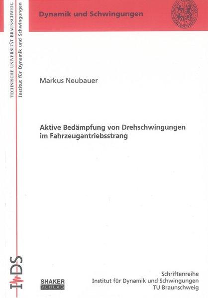 Aktive Bedämpfung von Drehschwingungen im Fahrzeugantriebsstrang als Buch (gebunden)
