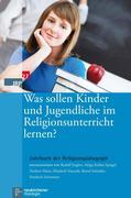 Was sollen Kinder und Jugendliche im Religionsunterricht lernen?
