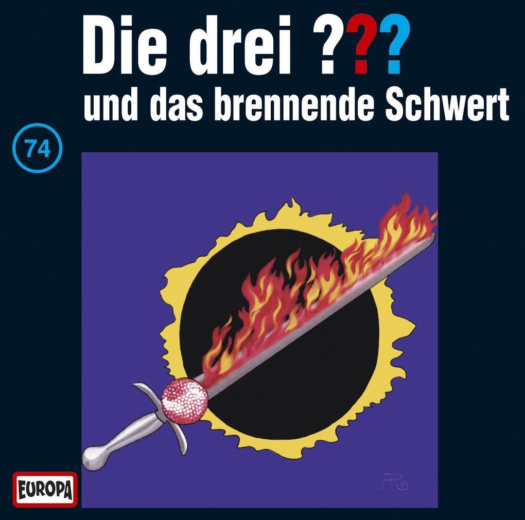 Die drei ??? 74 und das brennende Schwert (drei Fragezeichen) CD als Hörbuch