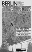 Berlin 1986. The Archetype of Shadow in a split World