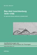 Das Amt Leuchtenburg 1479-1705