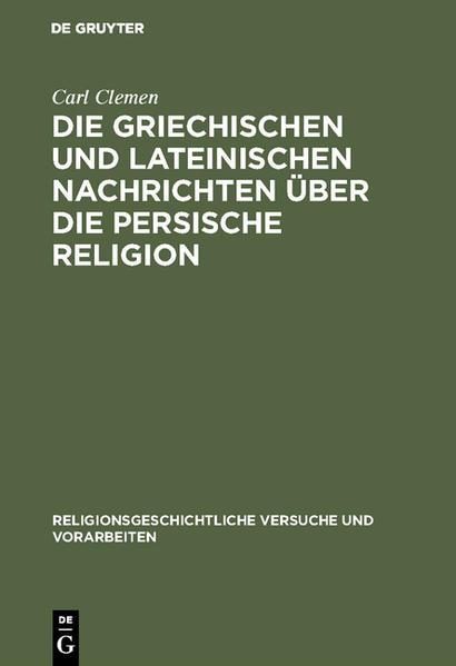 Die griechischen und lateinischen Nachrichten über die persische Religion als Buch (gebunden)