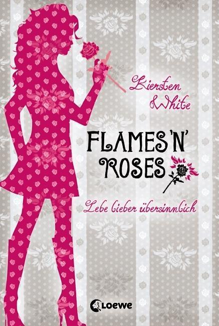 Lebe lieber übersinnlich - Flames 'n' Roses als Buch