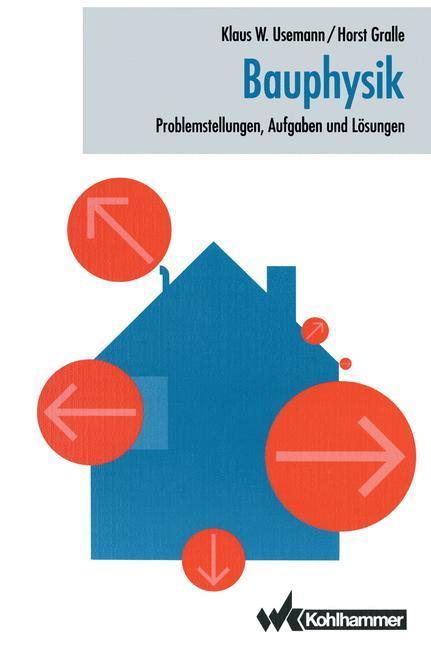 Bauphysik als Buch von Horst Gralle, Klaus Usemann