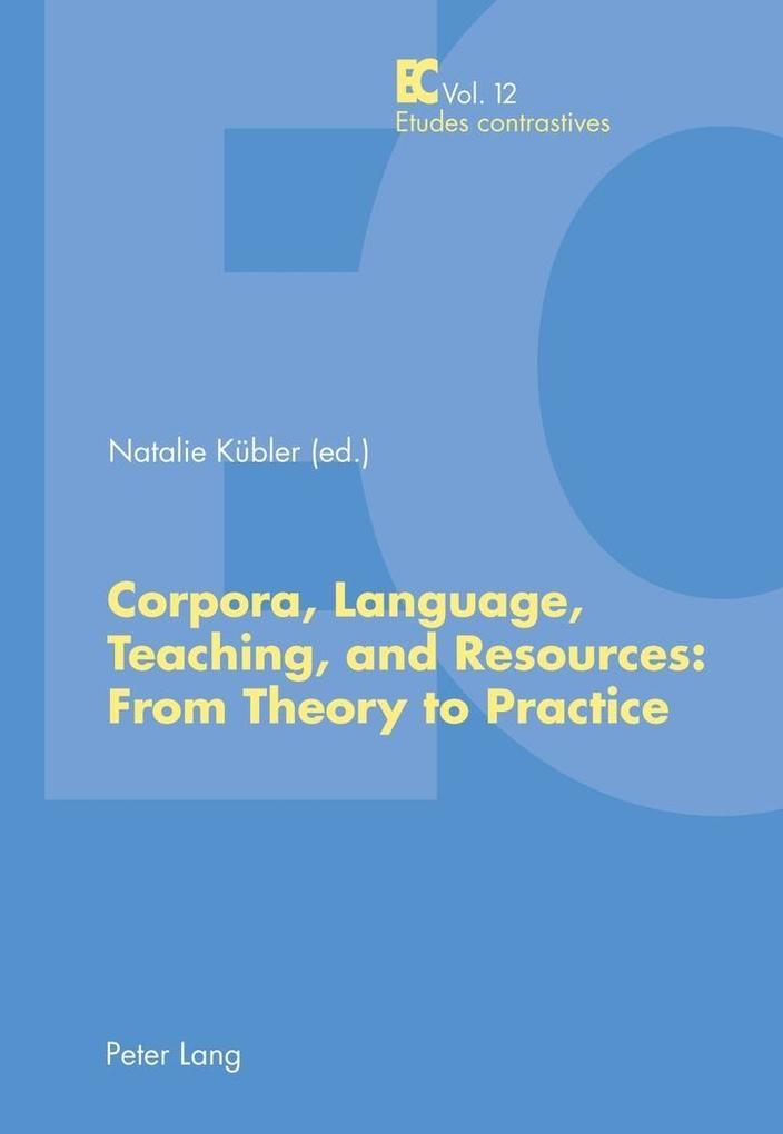Corpora, Language, Teaching, and Resources: From Theory to Practice als Buch (gebunden)