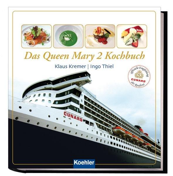 Das QUEEN MARY 2 Kochbuch als Buch