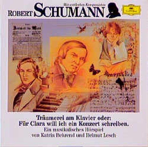 Robert Schumann. Träumerei am Klavier. CD als Hörbuch