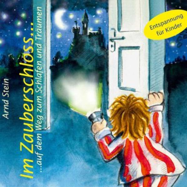 Im Zauberschloß... auf dem Weg zum Schlafen und Träumen. CD als Hörbuch