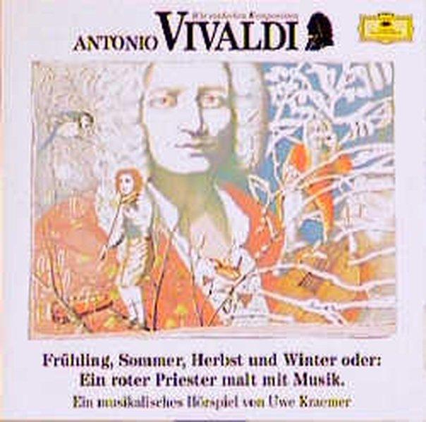 Antonio Vivaldi. Frühling, Sommer, Herbst und Winter. CD als Hörbuch