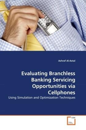 Evaluating Branchless Banking Servicing Opportunities via Cellphones als Buch (gebunden)