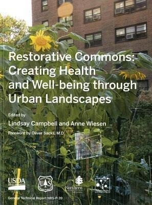 Restorative Commons: Creating Health and Well-Being Through Urban Landscapes: Creating Health and Well-Being Through Urban Landscapes als Taschenbuch