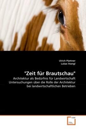 Zeit für Brautschau als Buch von Ulrich Plattne...