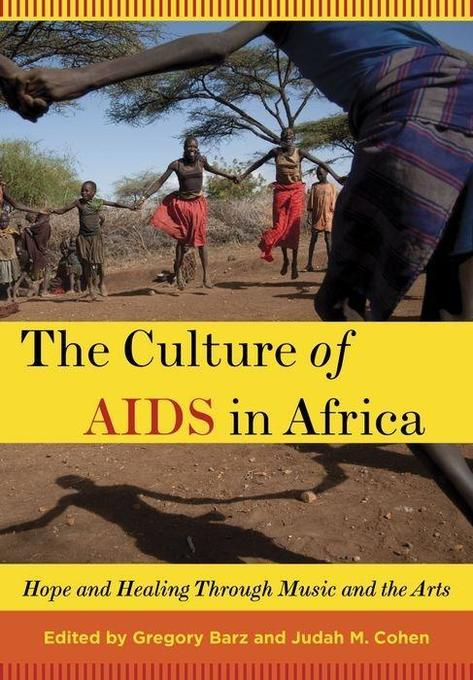 The Culture of AIDS in Africa: Hope and Healing Through Music and the Arts als Taschenbuch