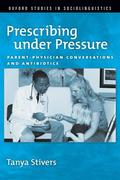 Prescribing Under Pressure: Parent-Physician Conversations and Antibiotics