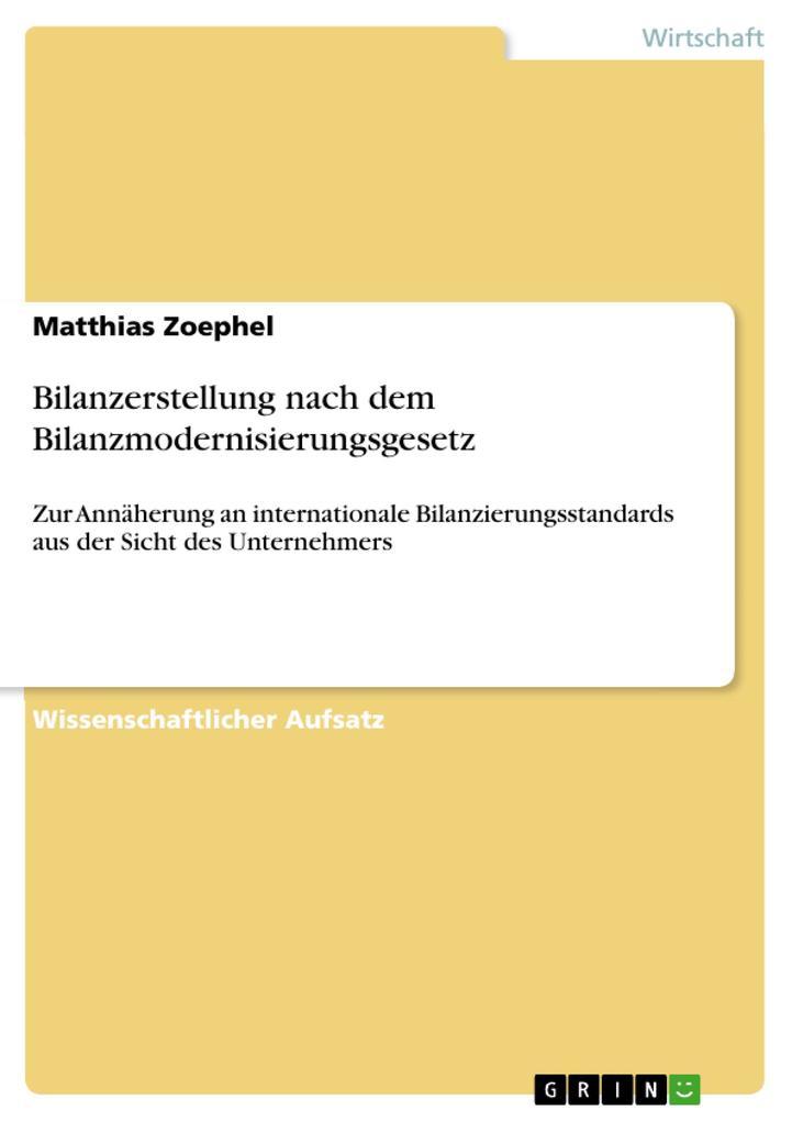 Bilanzerstellung nach dem Bilanzmodernisierungsgesetz als Buch (gebunden)