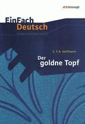 Der goldne Topf. EinFach Deutsch Unterrichtsmodelle