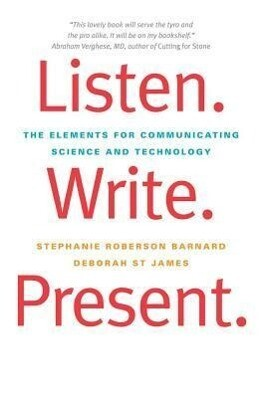 Listen. Write. Present. - The Elements for Communicating Science and Technology als Taschenbuch
