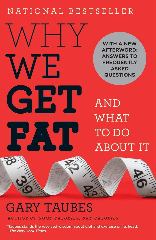 Why We Get Fat als Taschenbuch von Gary Taubes