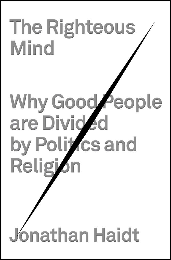 The Righteous Mind: Why Good People Are Divided by Politics and Religion als Buch (gebunden)