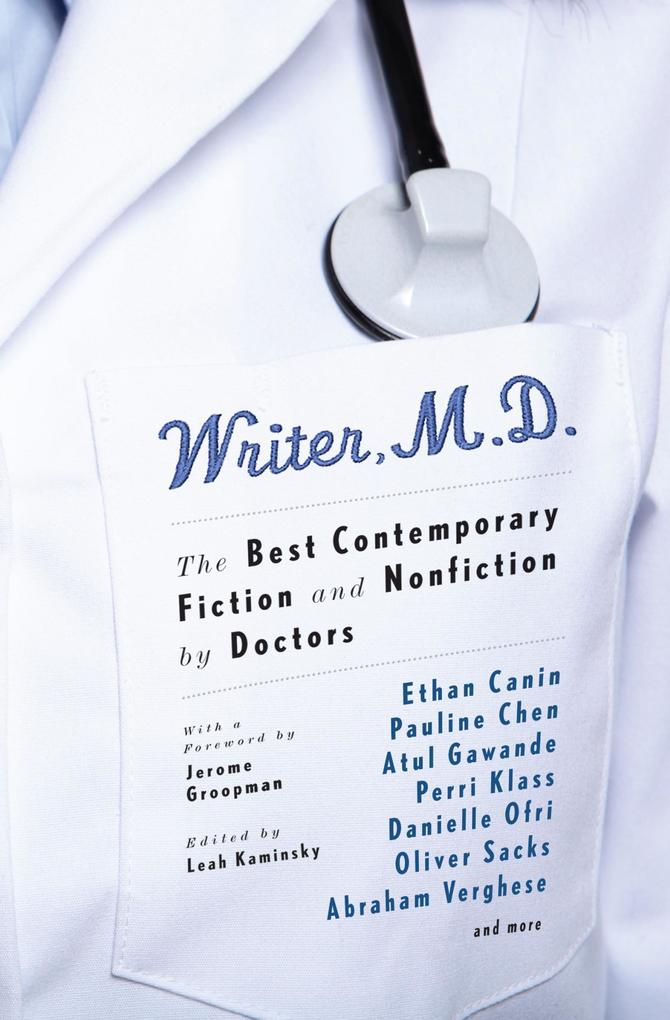 Writer, M.D.: The Best Contemporary Fiction and Nonfiction by Doctors als Taschenbuch