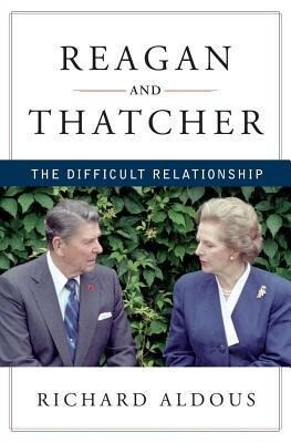 Reagan and Thatcher: The Difficult Relationship als Buch (gebunden)