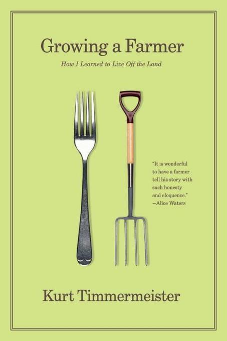 Growing a Farmer: How I Learned to Live Off the Land als Taschenbuch