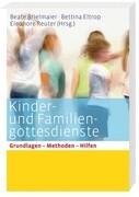Kinder- und Familiengottesdienste für alle Sonn- und Festtage
