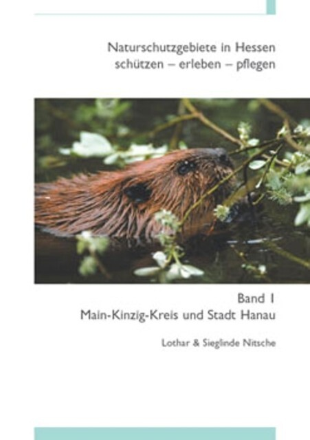 Naturschutzgebiete in Hessen 1. Main-Kinzig-Kreis und Stadt Hanau als Buch