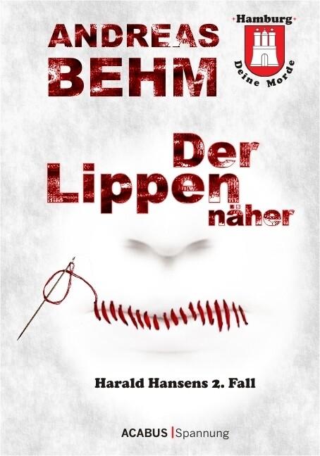 Hamburg - Deine Morde. Der Lippennäher als Buch (gebunden)