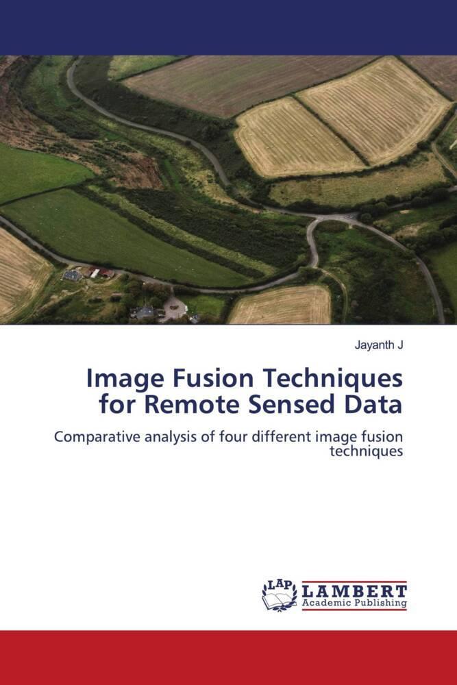 Image Fusion Techniques for Remote Sensed Data ...