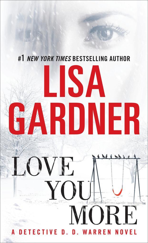 Love You More: A Dectective D. D. Warren Novel als Taschenbuch