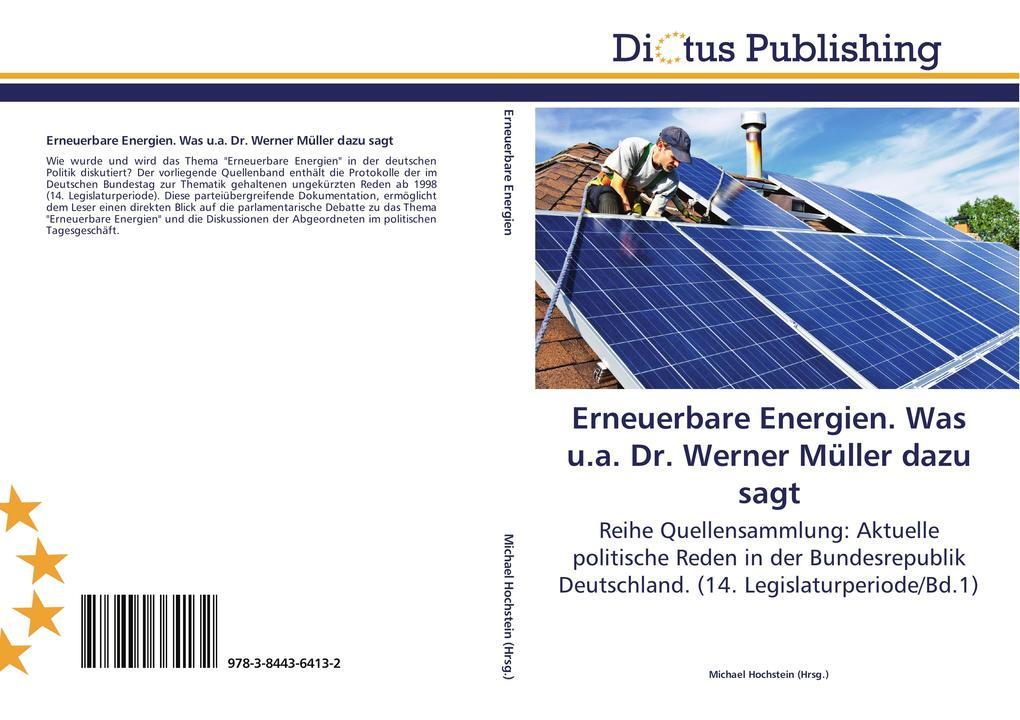 Erneuerbare Energien. Was u.a. Dr. Werner Müller dazu sagt als Buch (gebunden)