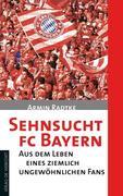 Sehnsucht FC Bayern