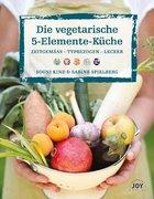 Die vegetarische 5-Elemente-Küche
