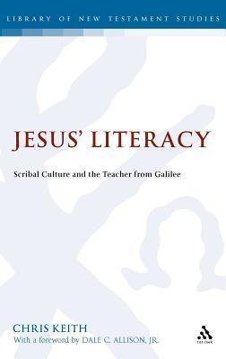 Jesus' Literacy: Scribal Culture and the Teacher from Galilee als Buch (gebunden)