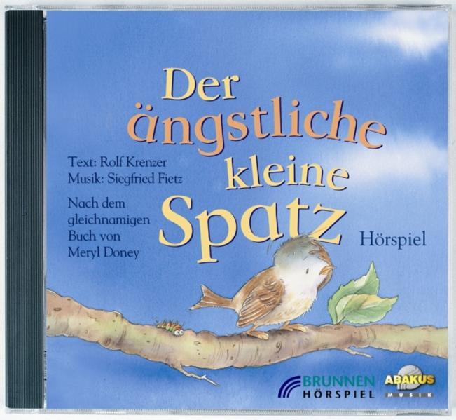 Der ängstliche kleine Spatz. CD als Hörbuch
