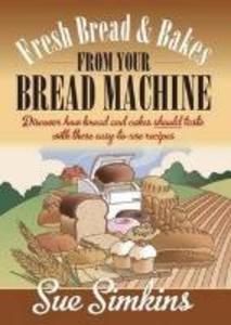 Fresh Bread And Bakes From Your Bread Machine als Taschenbuch