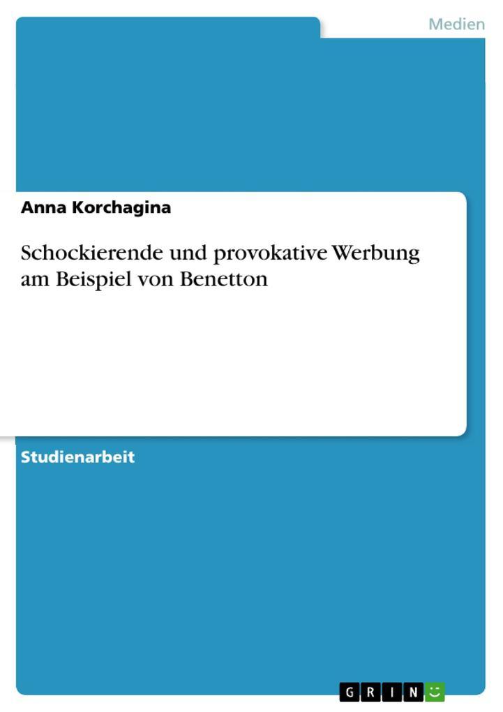 Schockierende und provokative Werbung am Beispiel von Benetton als Buch (gebunden)