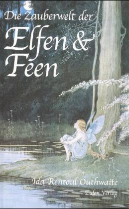 Die Zauberwelt der Elfen und Feen als Buch