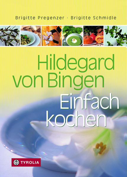 Hildegard von Bingen. Einfach Kochen als Buch