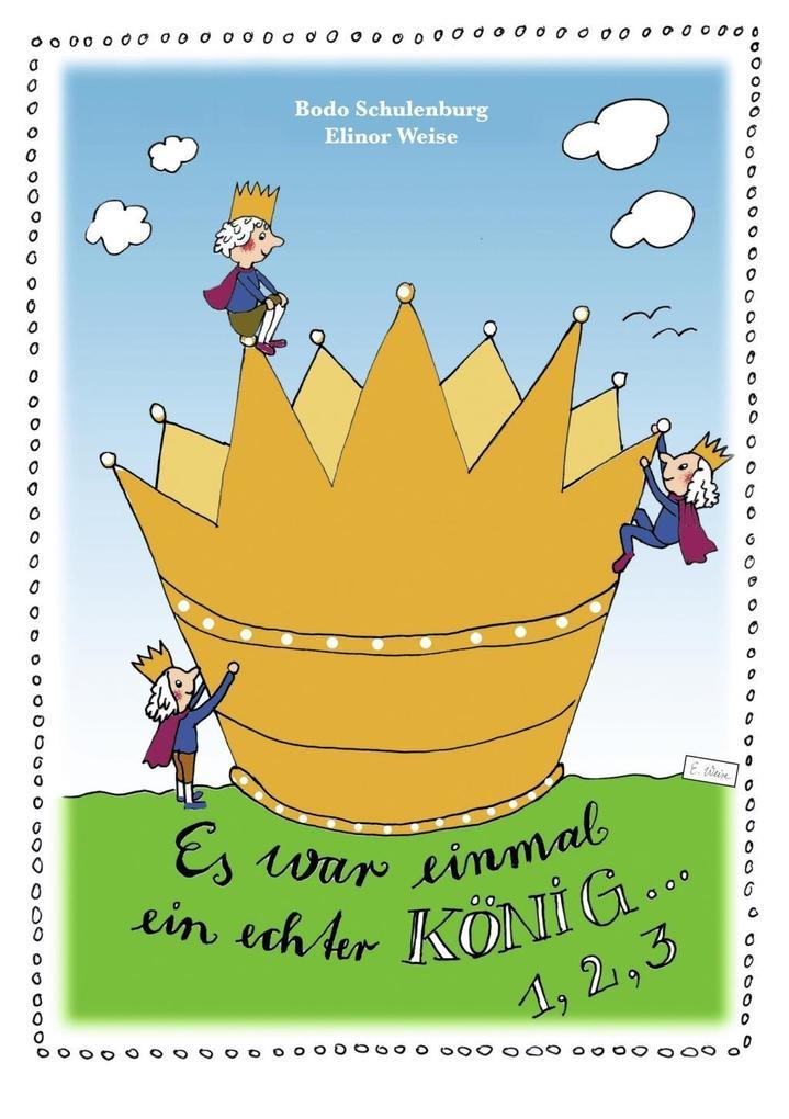 Es war einmal ein echter König ... Eins, zwei, drei als eBook epub