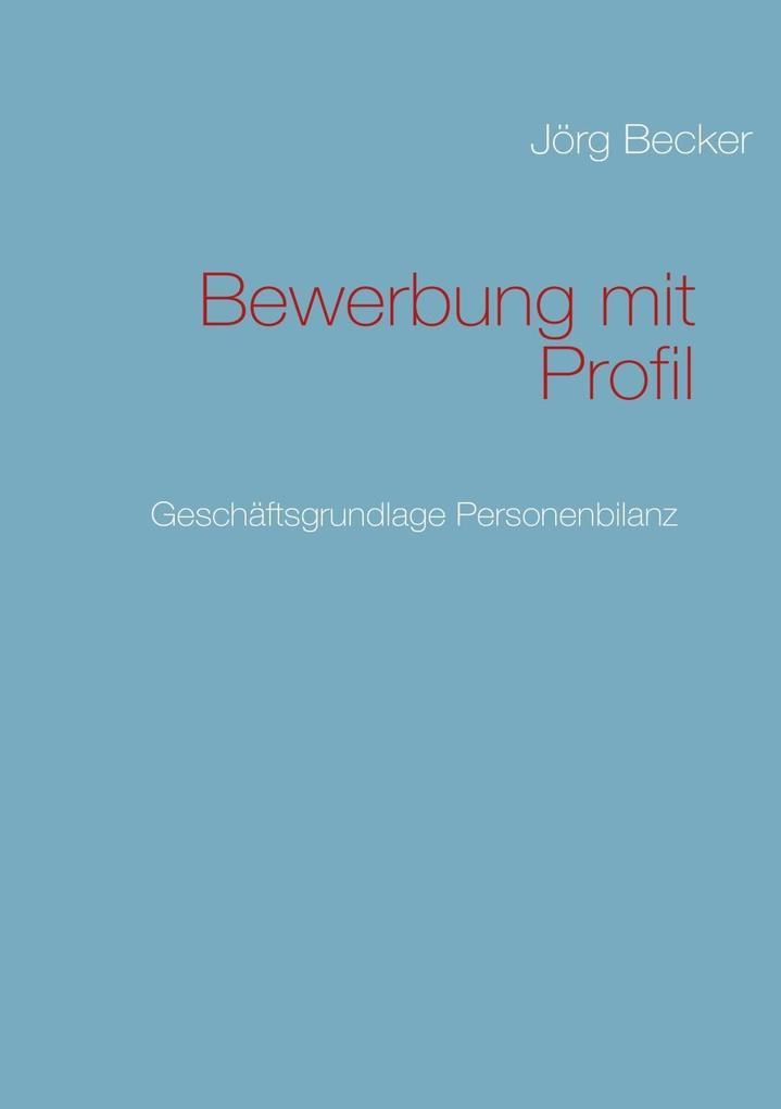 Bewerbung mit Profil als eBook Download von Jör...