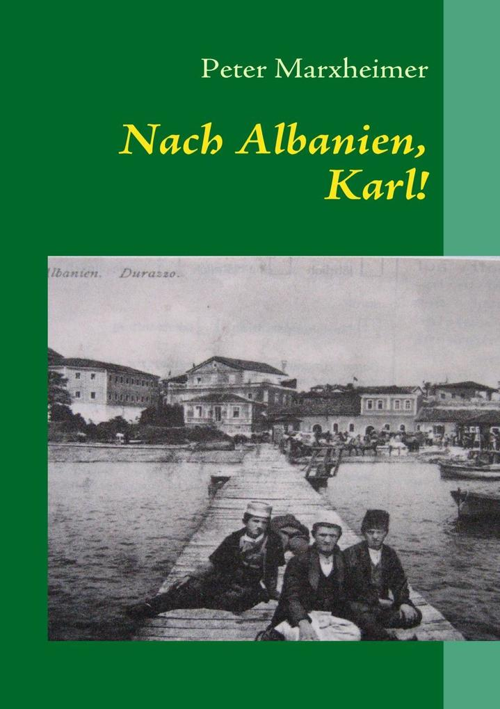 Nach Albanien, Karl! als eBook Download von Pet...