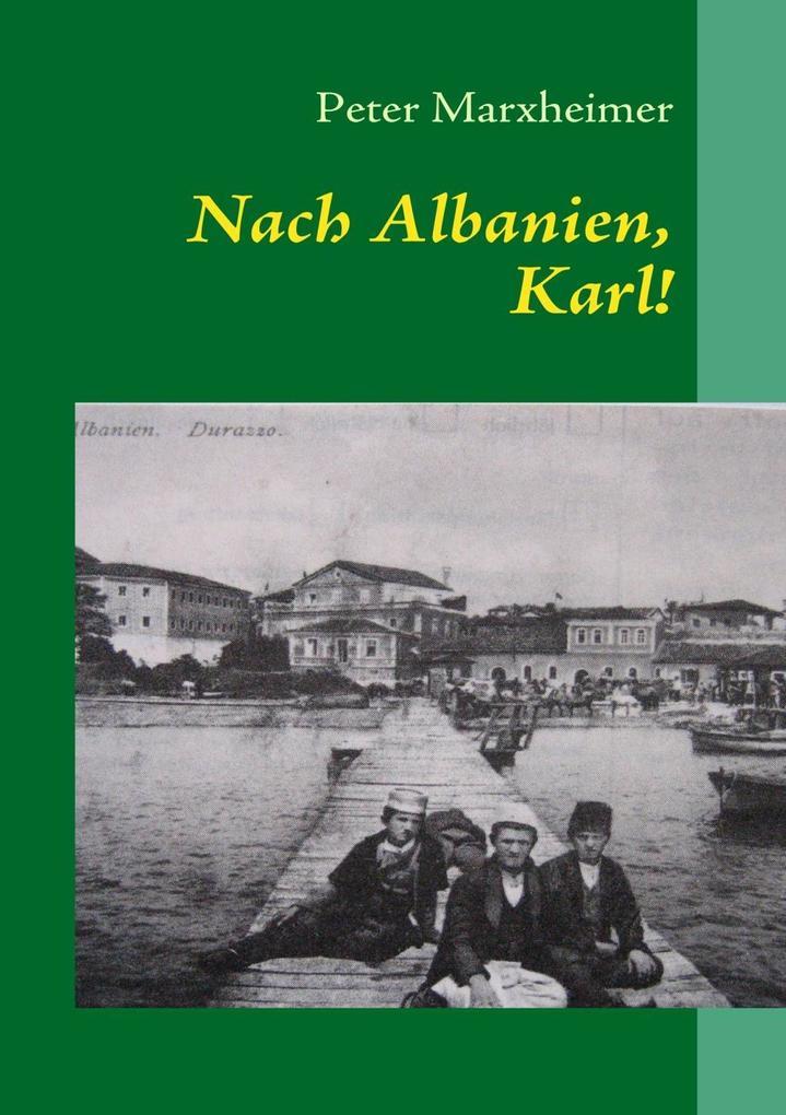 Nach Albanien, Karl! als eBook Download von Pet...