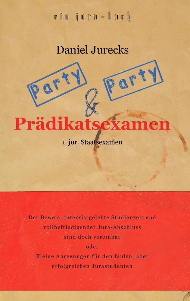 Party, Party und Prädikatsexamen als eBook epub