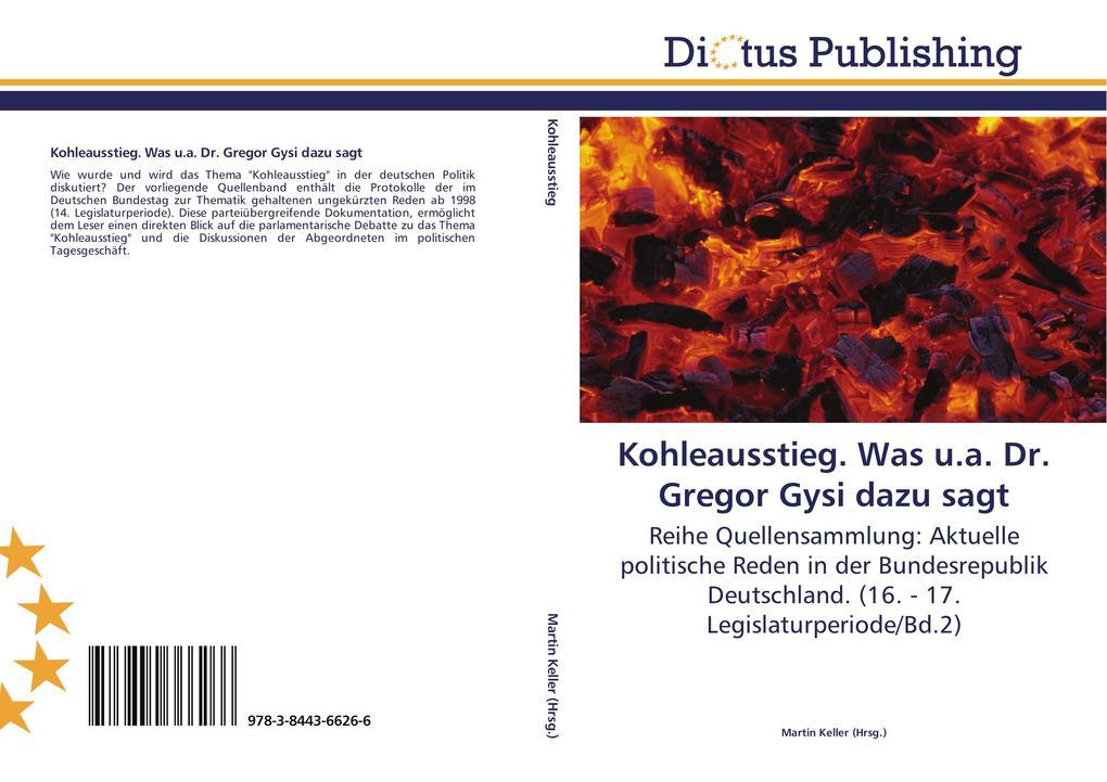 Kohleausstieg. Was u.a. Dr. Gregor Gysi dazu sagt als Buch (gebunden)