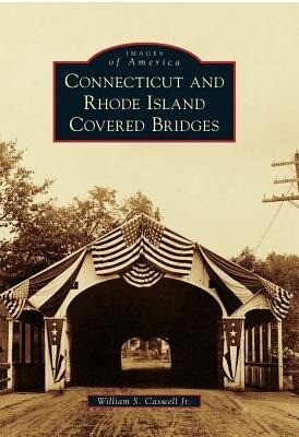 Connecticut and Rhode Island Covered Bridges als Taschenbuch