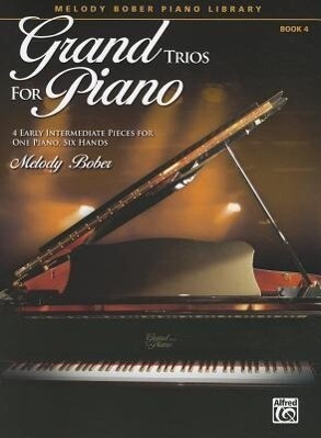 Grand Trios for Piano, Book 4: 4 Early Intermediate Pieces for One Piano, Six Hands als Taschenbuch