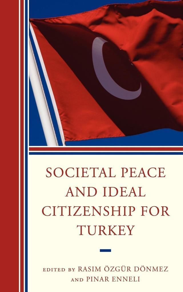 Societal Peace and Ideal Citizenship for Turkey als Buch (gebunden)